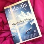 Resenha da semana: Todo dia – David Levithan