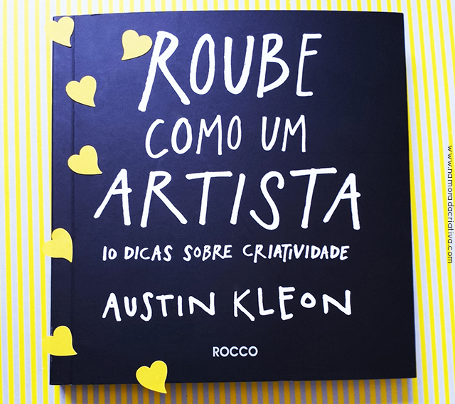 Roube Como um Artista – 10 dicas sobre criatividade