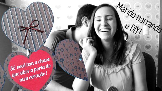 """Marido Narrando o DIY – Cartão """"Você tem a chave que abre a porta do meu coração"""""""