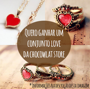 Sorteio Conjunto Love – Chocowlat Store