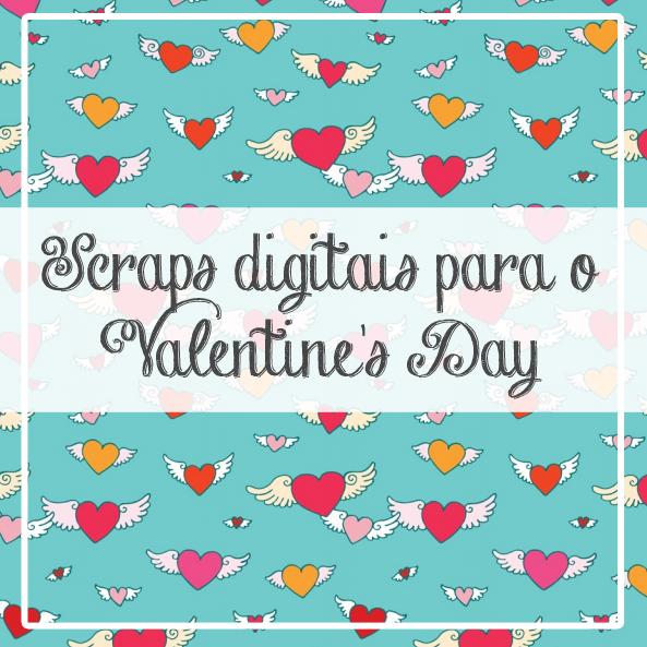 Scraps Digitais para Valentine's Day – Modelos para imprimir e montar os seus cartões
