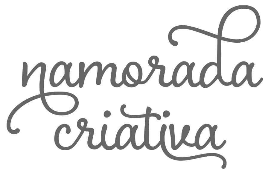 Namorada Criativa - Por Chaiene Morais